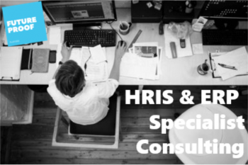 Future Proof HRIS & ERP Specialist Consulting